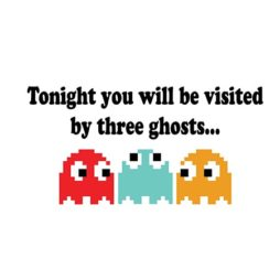 tonight you will be visited by three ghosts