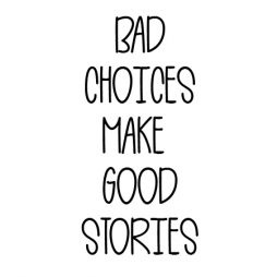 bad choices make a good stories-02